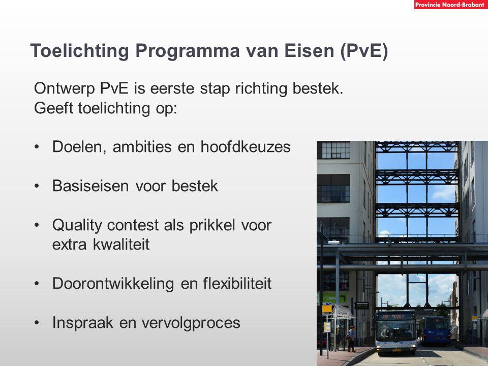 Toelichting Programma van Eisen (PvE) Ontwerp PvE is eerste stap richting bestek. Geeft toelichting op: Doelen, ambities en hoofdkeuzes Basiseisen voo