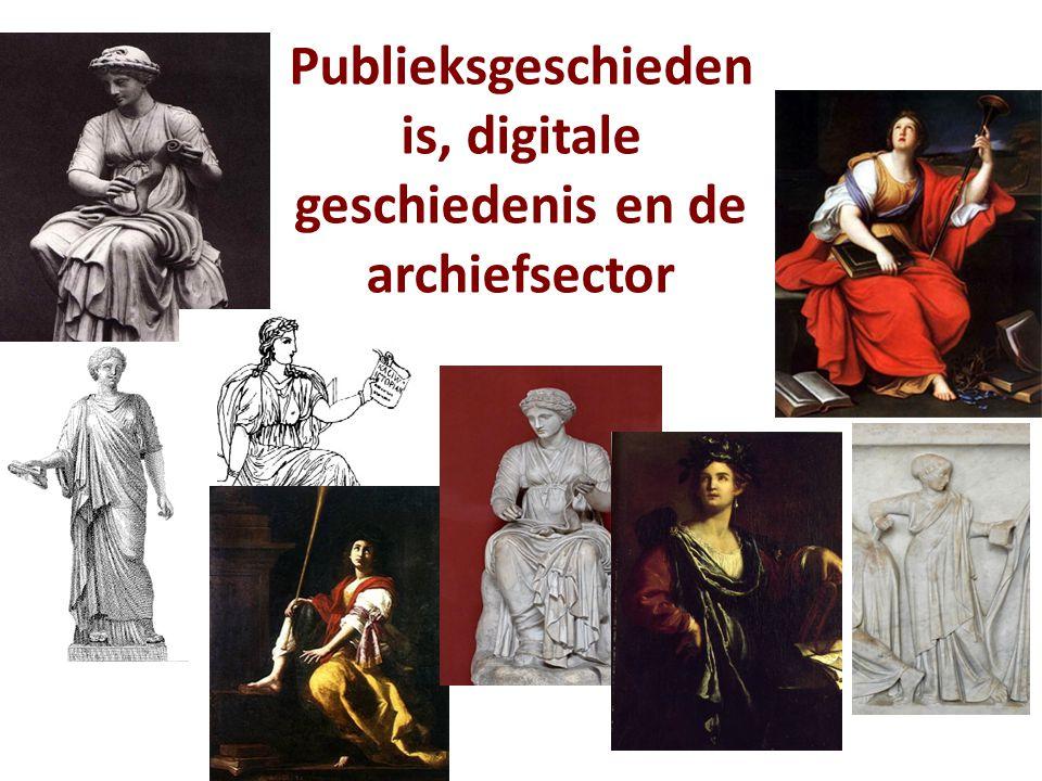 Publieksgeschieden is, digitale geschiedenis en de archiefsector