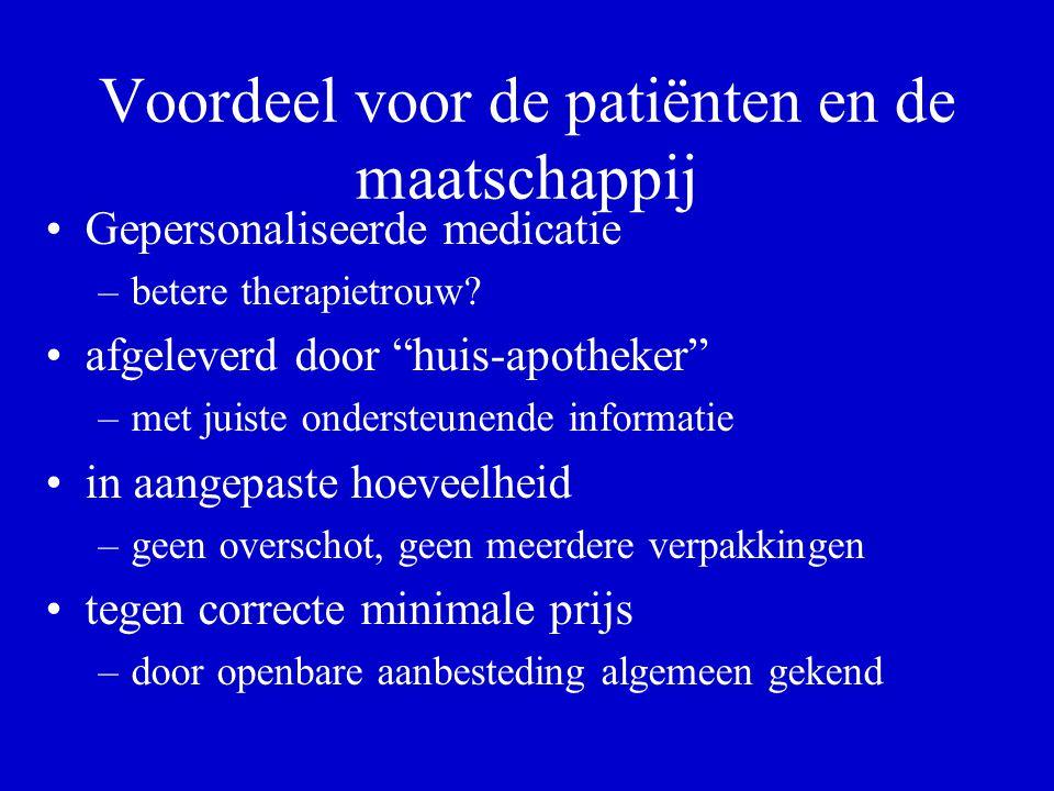 Voordeel voor de patiënten en de maatschappij Gepersonaliseerde medicatie –betere therapietrouw.