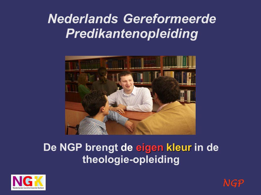 NGP Nederlands Gereformeerde Predikantenopleiding eigen kleur De NGP brengt de eigen kleur in de theologie-opleiding