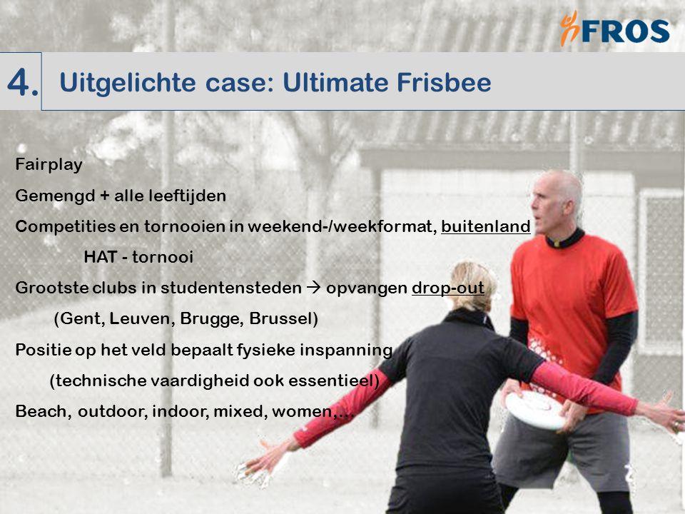 b. Kenmerken – sportgerelateerd Fairplay Gemengd + alle leeftijden Competities en tornooien in weekend-/weekformat, buitenland HAT - tornooi Grootste