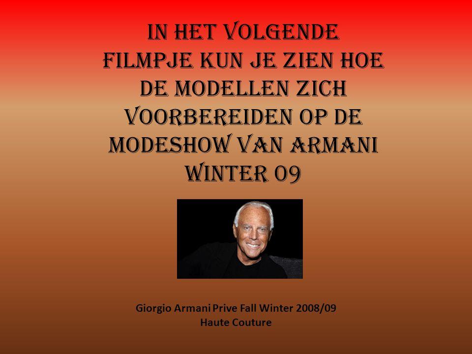 In Het volgende filmpje kun je zien hoe de modellen zich voorbereiden op de modeshow van Armani winter 09 Giorgio Armani Prive Fall Winter 2008/09 Hau