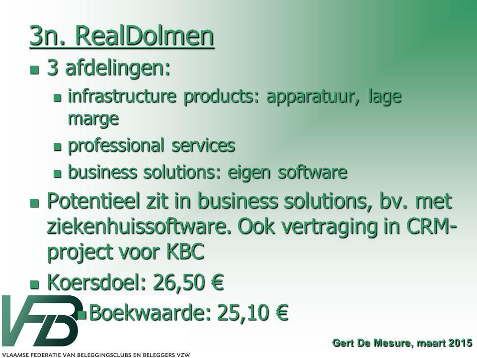 3n. RealDolmen 3 afdelingen: 3 afdelingen: infrastructure products: apparatuur, lage marge infrastructure products: apparatuur, lage marge professiona