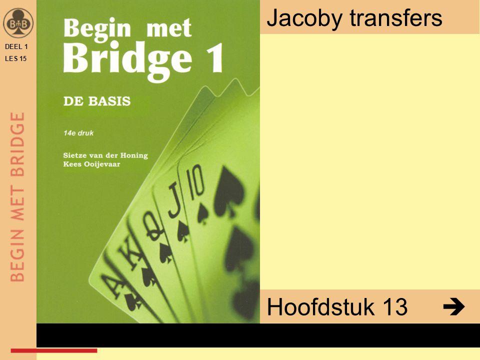 DEEL 1 LES 15 Hoofdstuk 13  Jacoby transfers x