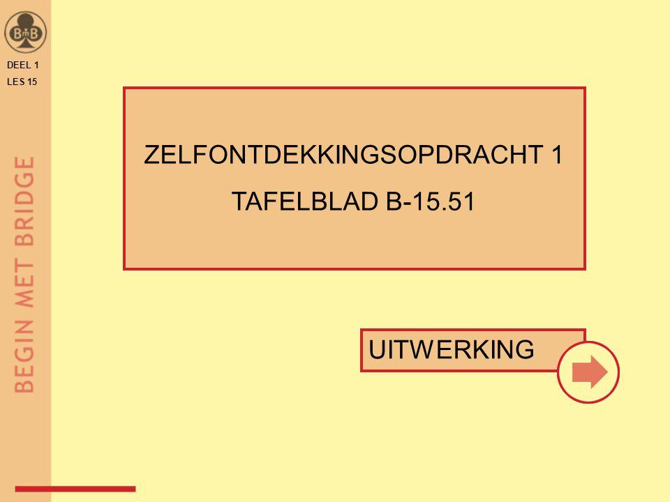 ZELFONTDEKKINGSOPDRACHT 1 TAFELBLAD B-15.51 UITWERKING DEEL 1 LES 15