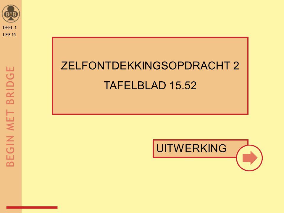 ZELFONTDEKKINGSOPDRACHT 2 TAFELBLAD 15.52 UITWERKING DEEL 1 LES 15