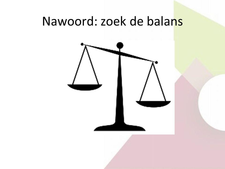 Nawoord: zoek de balans