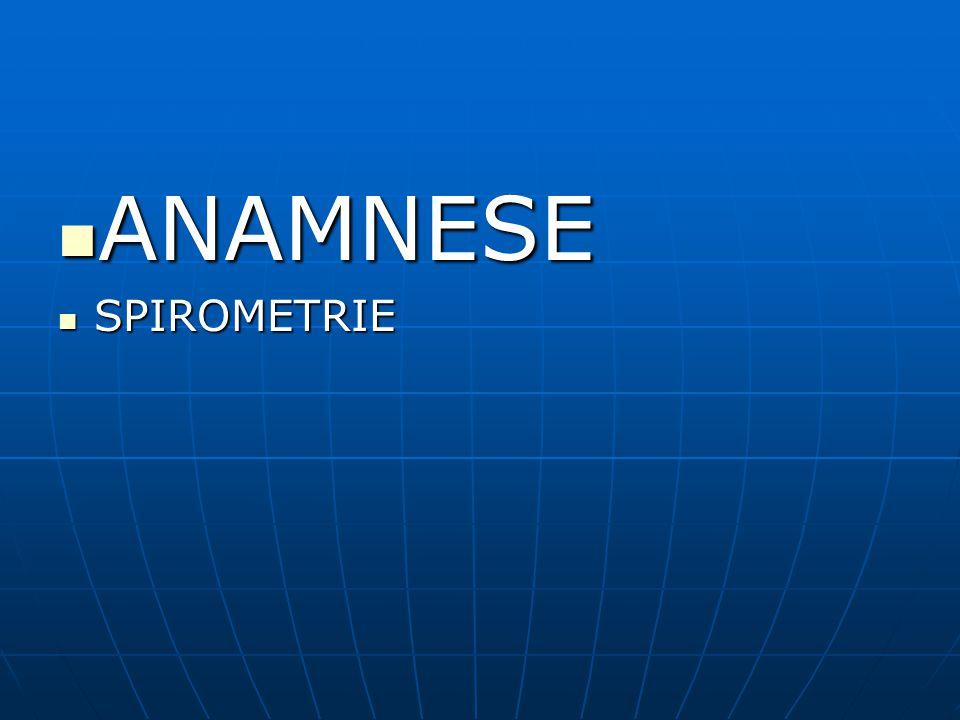 ANAMNESE ANAMNESE SPIROMETRIE SPIROMETRIE