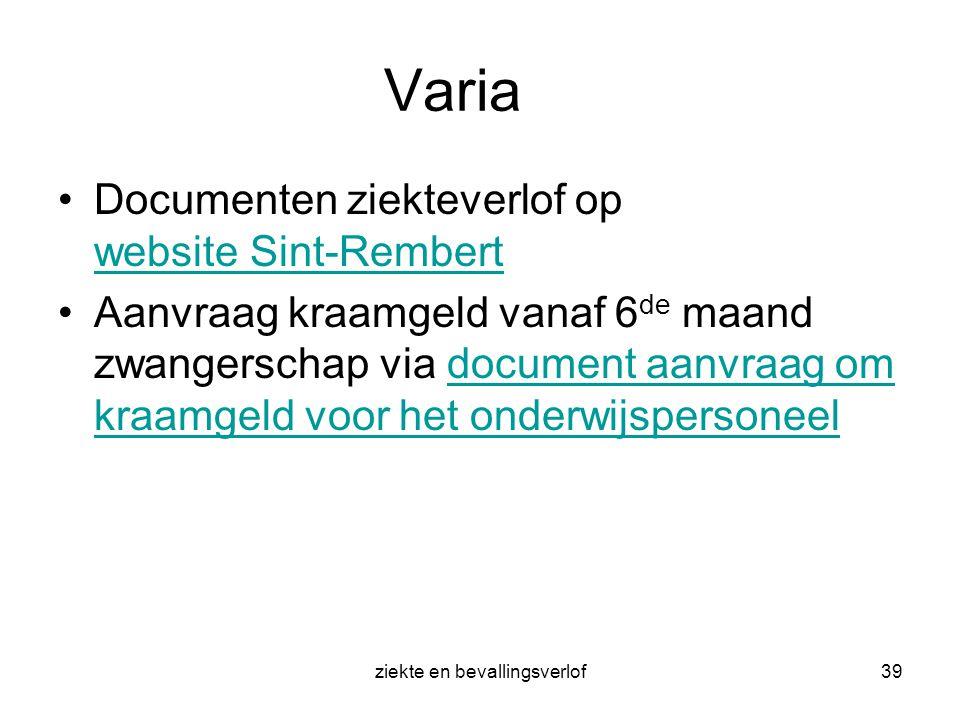 ziekte en bevallingsverlof39 Varia Documenten ziekteverlof op website Sint-Rembert website Sint-Rembert Aanvraag kraamgeld vanaf 6 de maand zwangersch