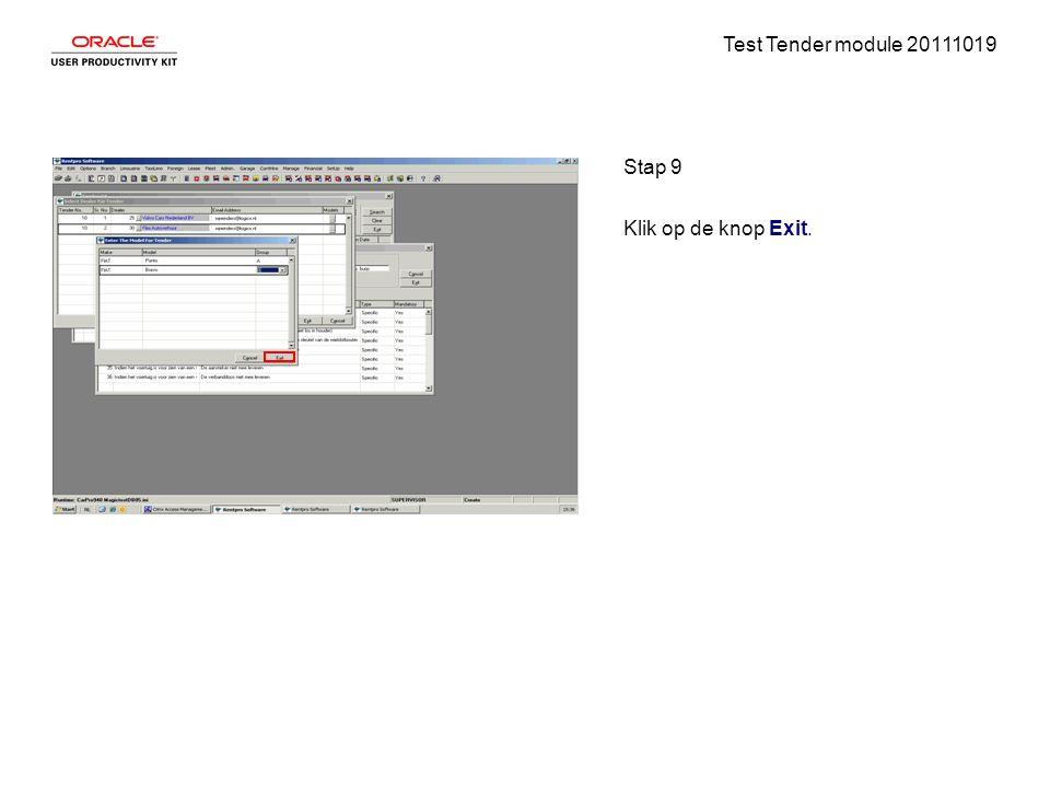 Test Tender module 20111019 Stap 9 Klik op de knop Exit.