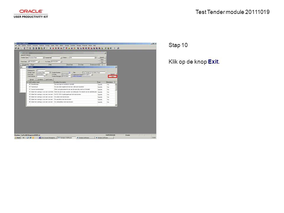 Test Tender module 20111019 Stap 10 Klik op de knop Exit.