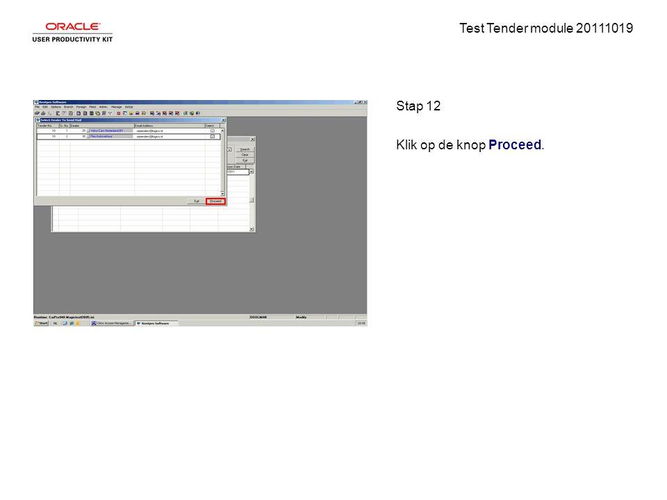 Test Tender module 20111019 Stap 12 Klik op de knop Proceed.