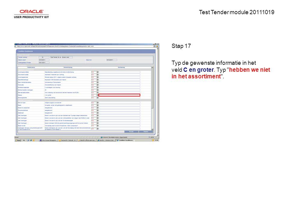 Test Tender module 20111019 Stap 17 Typ de gewenste informatie in het veld C en groter. Typ