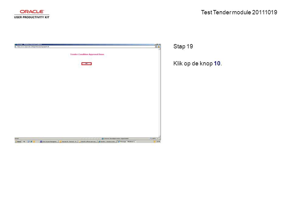 Test Tender module 20111019 Stap 19 Klik op de knop 10.