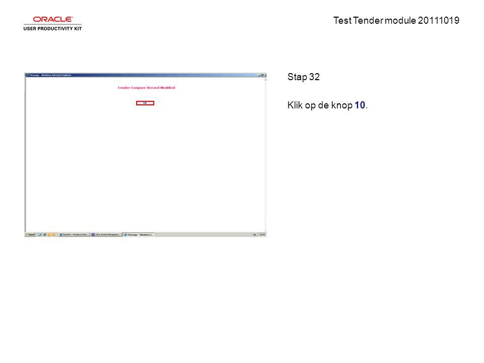 Test Tender module 20111019 Stap 32 Klik op de knop 10.