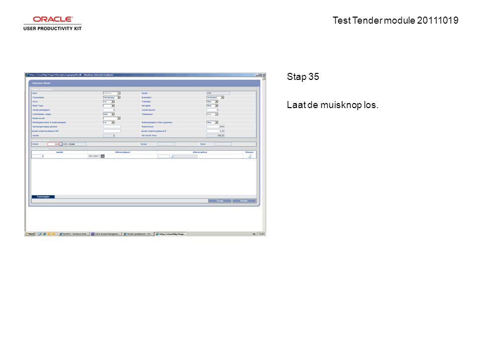 Test Tender module 20111019 Stap 35 Laat de muisknop los.