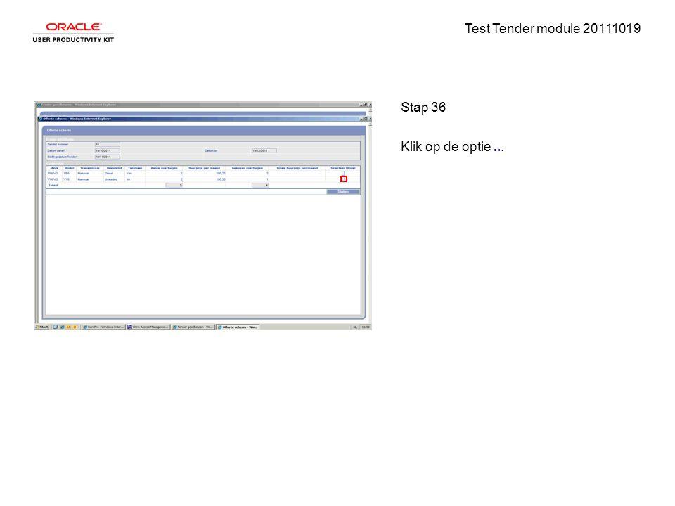 Test Tender module 20111019 Stap 36 Klik op de optie...