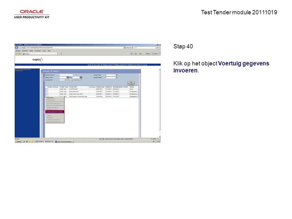 Test Tender module 20111019 Stap 40 Klik op het object Voertuig gegevens invoeren.