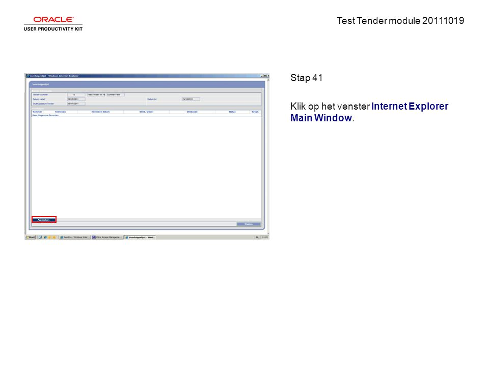 Test Tender module 20111019 Stap 41 Klik op het venster Internet Explorer Main Window.