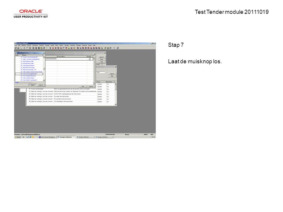 Test Tender module 20111019 Stap 7 Laat de muisknop los.
