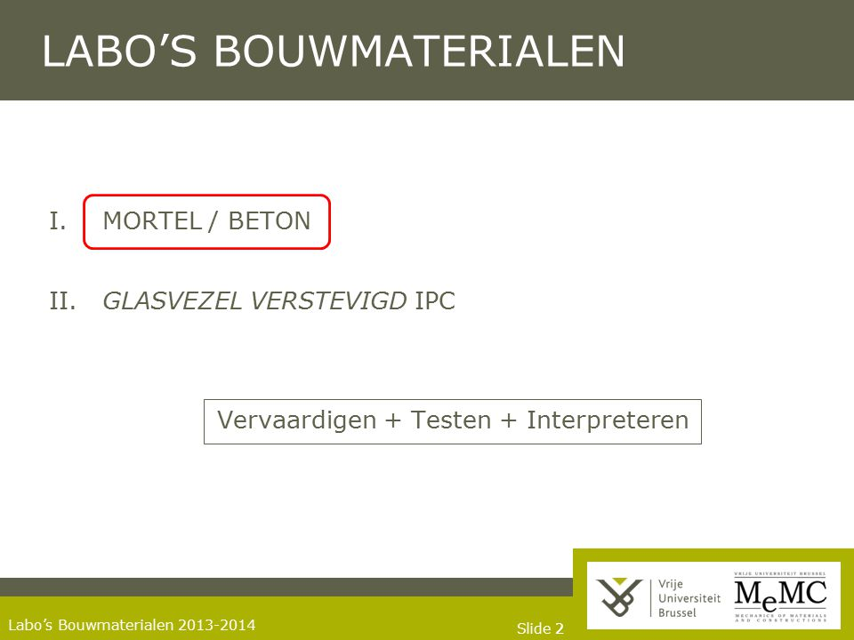Slide 13 Labo's Bouwmaterialen 2013-2014 I.