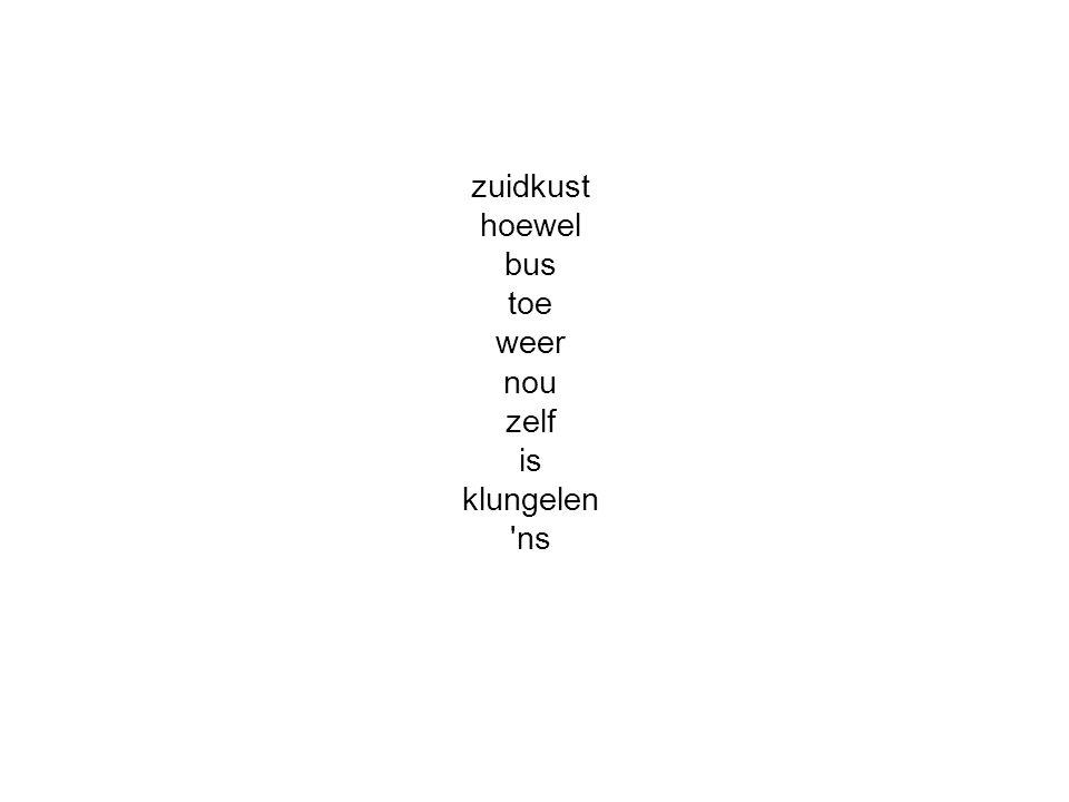 zuidkust hoewel bus toe weer nou zelf is klungelen ns