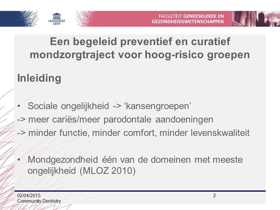 Een begeleid preventief en curatief mondzorgtraject voor hoog-risico groepen Inleiding Sociale ongelijkheid -> 'kansengroepen' -> meer cariës/meer par