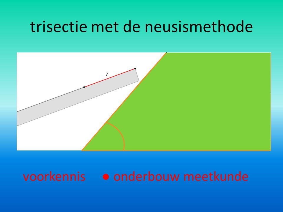 trisectie met de trisector voorkennis ● congruentie ● raaklijn aan cirkel 