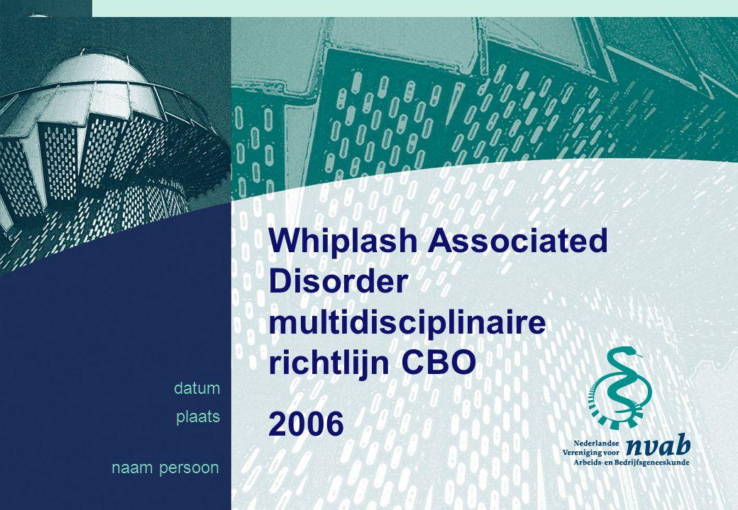 datum naam 1 datum plaats Whiplash Associated Disorder multidisciplinaire richtlijn CBO 2006 naam persoon