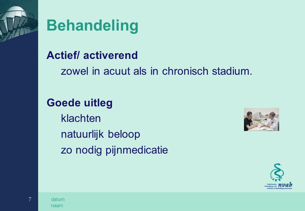datum naam 7 Behandeling Actief/ activerend zowel in acuut als in chronisch stadium.