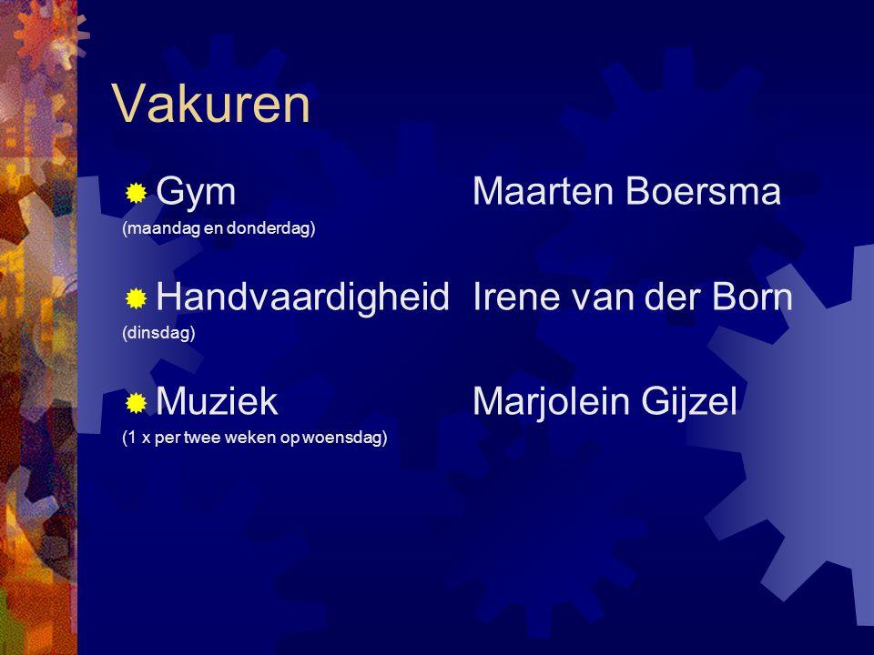 Vakuren  Gym Maarten Boersma (maandag en donderdag)  HandvaardigheidIrene van der Born (dinsdag)  Muziek Marjolein Gijzel (1 x per twee weken op wo