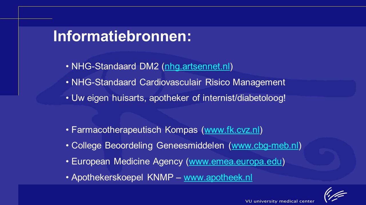 Informatiebronnen: NHG-Standaard DM2 (nhg.artsennet.nl)nhg.artsennet.nl NHG-Standaard Cardiovasculair Risico Management Uw eigen huisarts, apotheker o