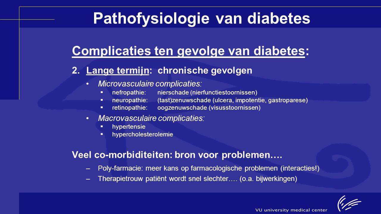 Pathofysiologie van diabetes Complicaties ten gevolge van diabetes: 2.Lange termijn:chronische gevolgen Microvasculaire complicaties:  nefropathie:ni
