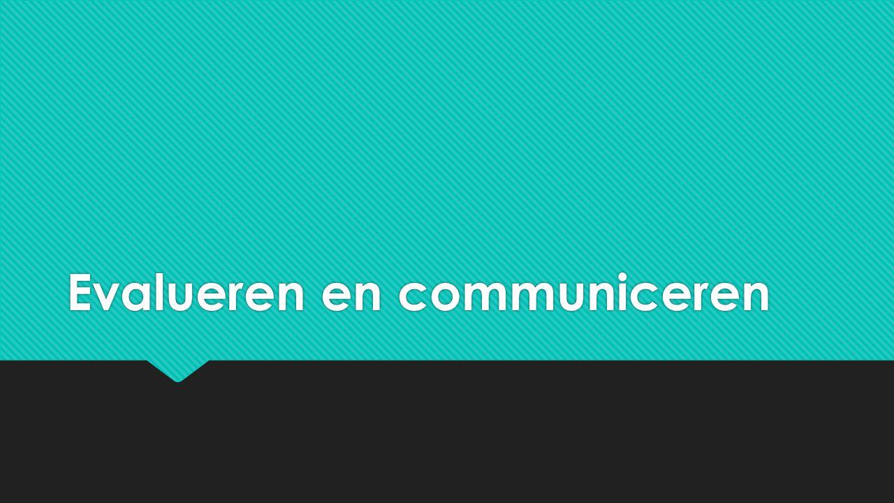 Evalueren en communiceren