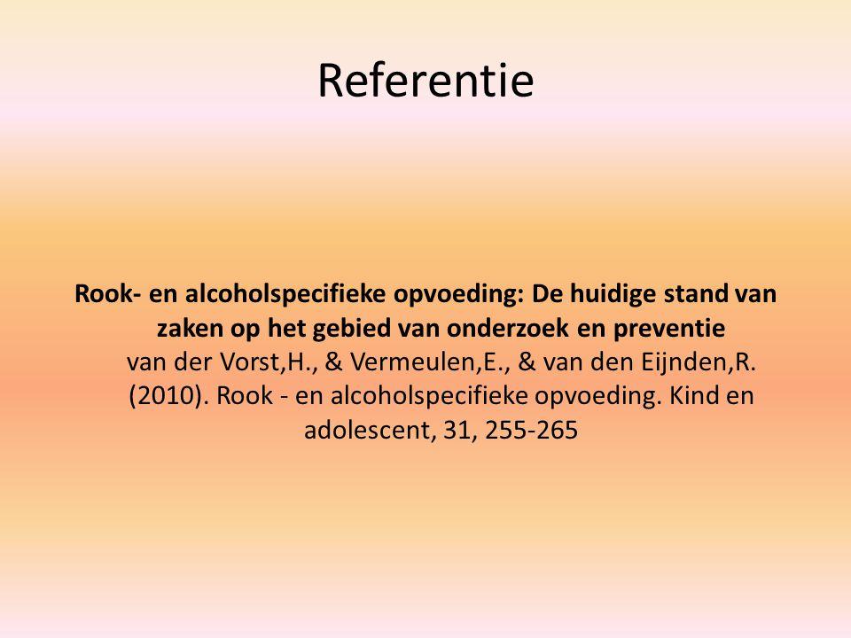 Referentie Rook- en alcoholspecifieke opvoeding: De huidige stand van zaken op het gebied van onderzoek en preventie van der Vorst,H., & Vermeulen,E., & van den Eijnden,R.
