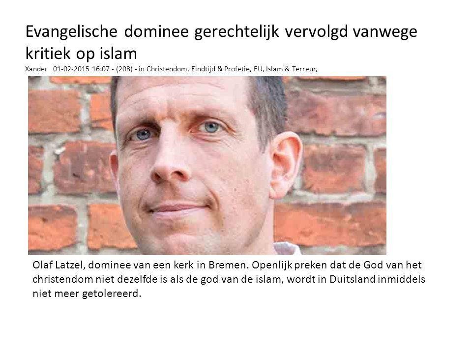 Evangelische dominee gerechtelijk vervolgd vanwege kritiek op islam Xander 01-02-2015 16:07 - (208) - in Christendom, Eindtijd & Profetie, EU, Islam &