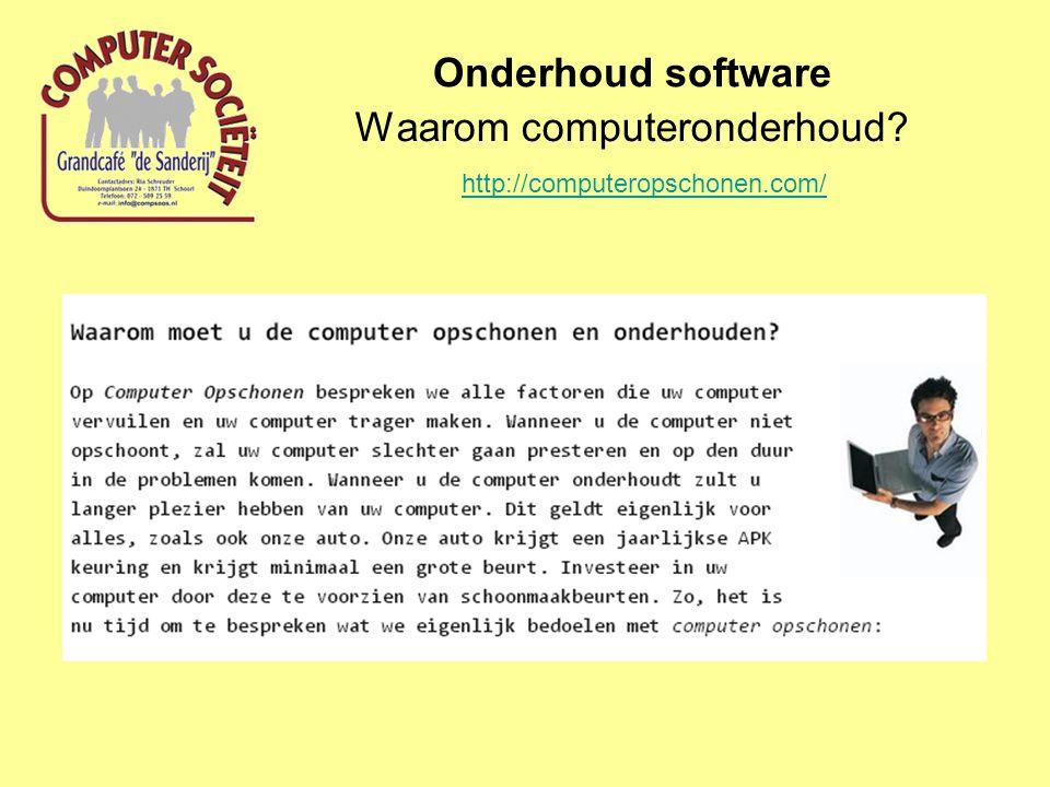 Waarom computeronderhoud? Onderhoud software http://computeropschonen.com/