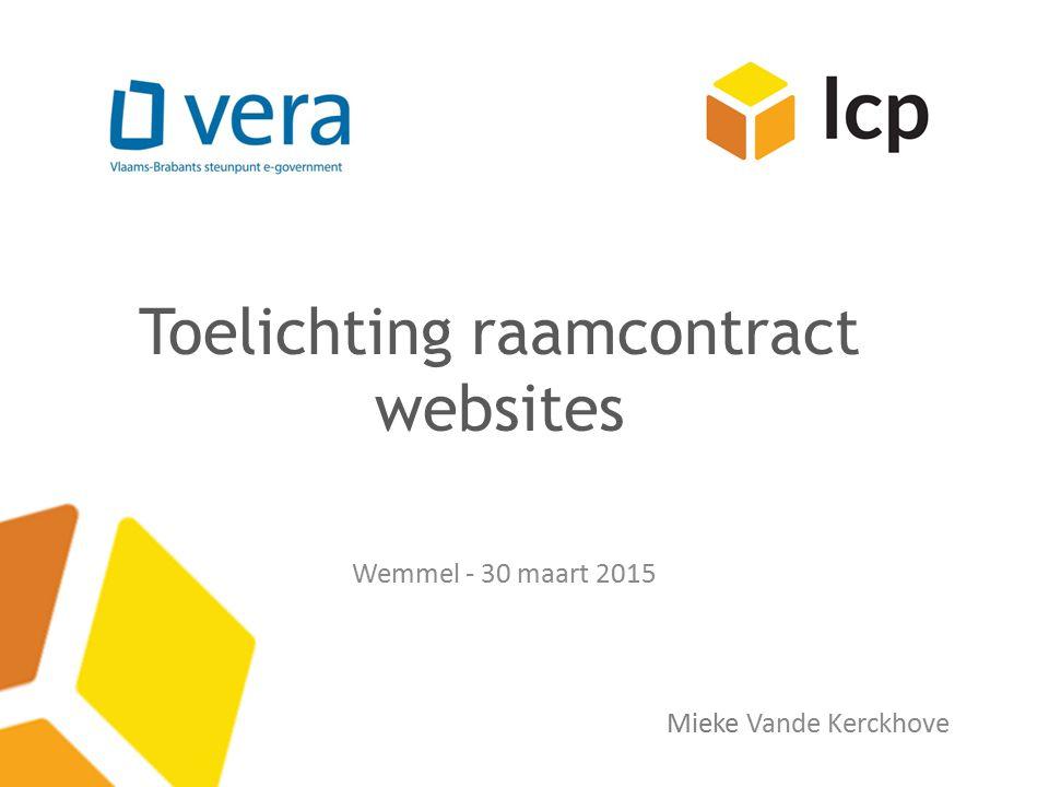 Toelichting raamcontract websites Wemmel - 30 maart 2015 Mieke Vande Kerckhove