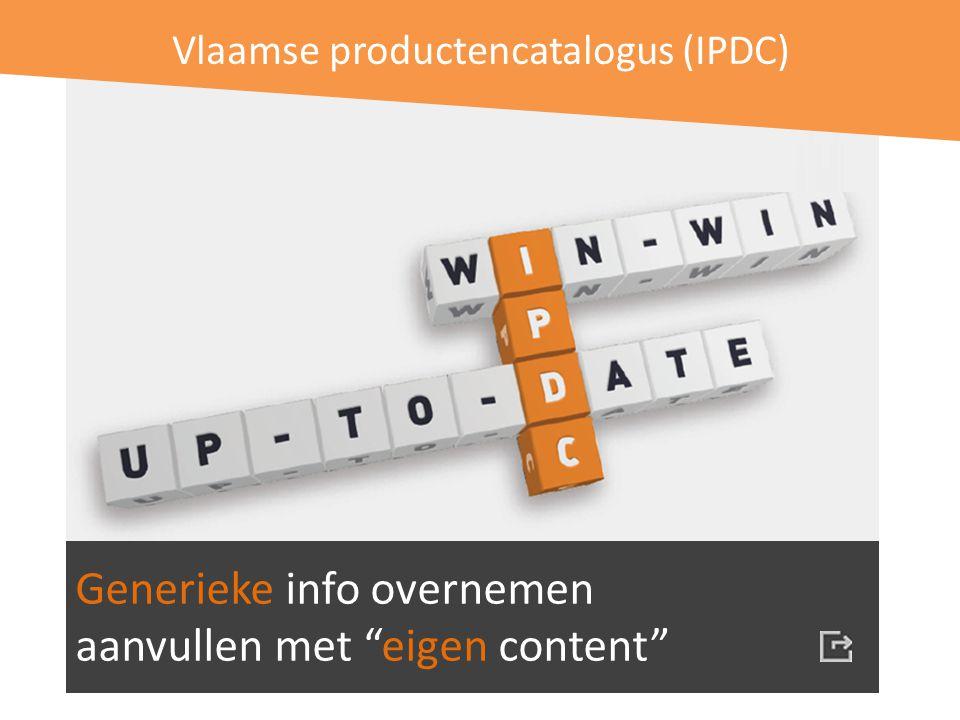 Vlaamse productencatalogus (IPDC) Generieke info overnemen aanvullen met eigen content