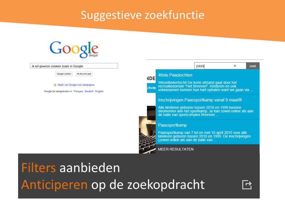 Suggestieve zoekfunctie Filters aanbieden Anticiperen op de zoekopdracht