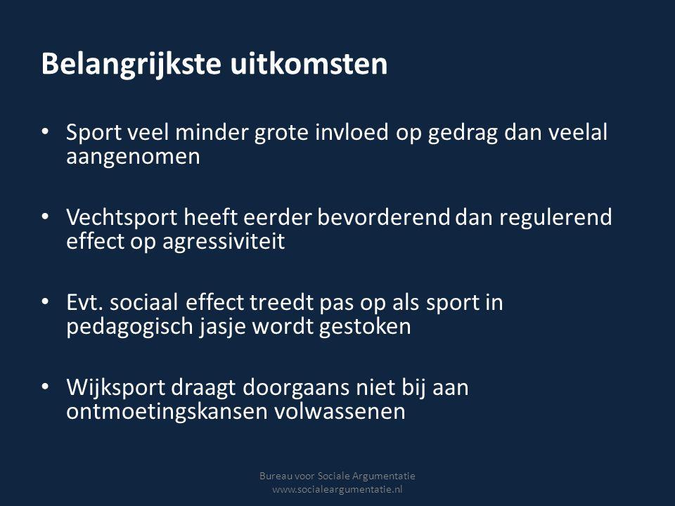 Belangrijkste uitkomsten Sport veel minder grote invloed op gedrag dan veelal aangenomen Vechtsport heeft eerder bevorderend dan regulerend effect op