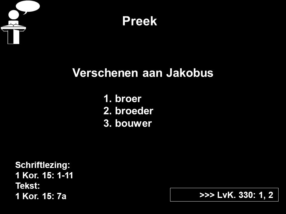 Preek Verschenen aan Jakobus 1. broer 2. broeder 3.