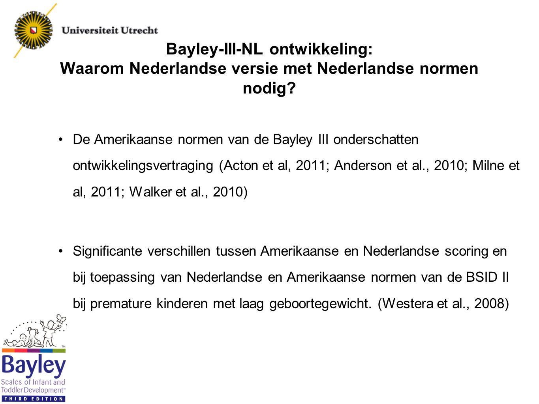Bayley-III-NL ontwikkeling: methode Voor de pilot Vertalen en cultuur afhankelijk materiaal aanpassen Aanpassen van materiaal naar aanleiding van opmerkingen van professionals die al met de Bayley III werken zoals het toevoegen van een ongeslepen potlood