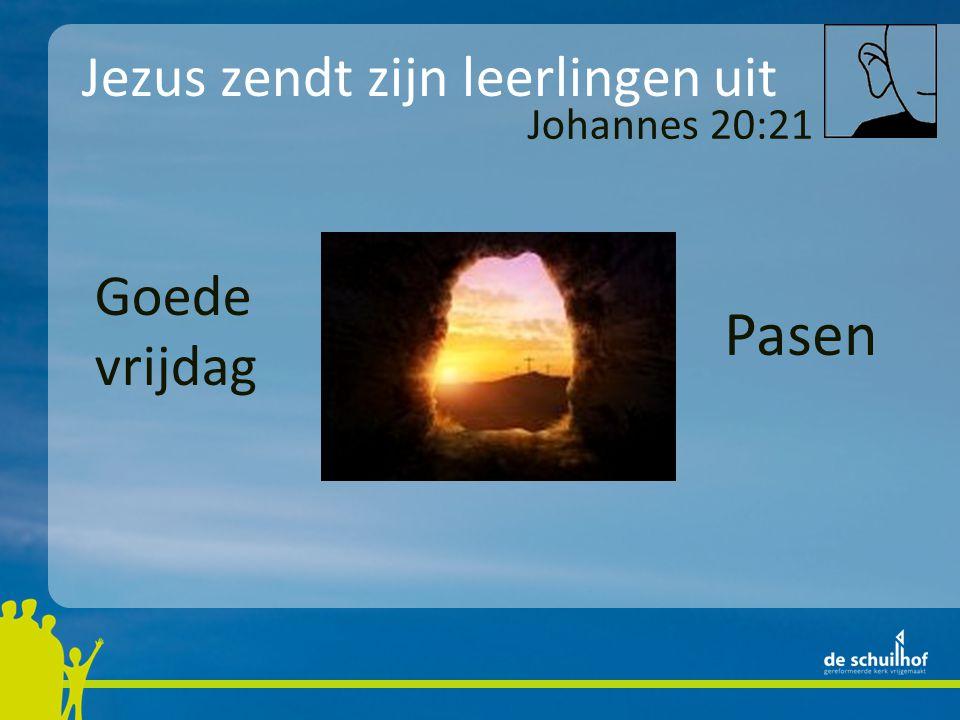 Jezus zendt zijn leerlingen uit Goede vrijdag Pasen Johannes 20:21