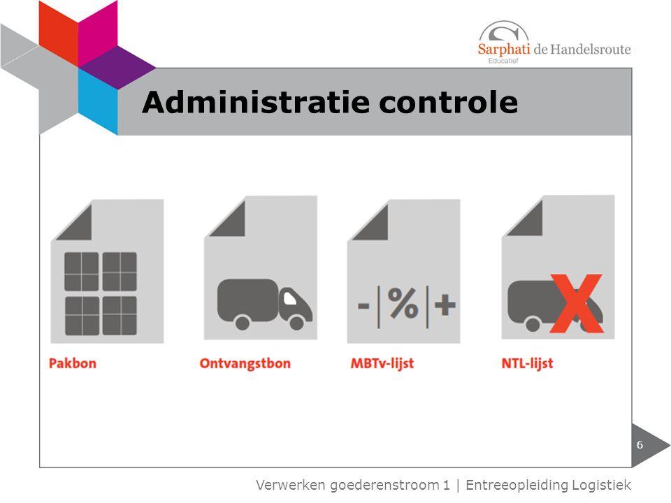 6 Verwerken goederenstroom 1 | Entreeopleiding Logistiek Administratie controle