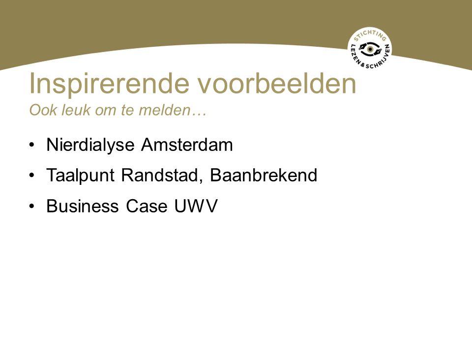 Nierdialyse Amsterdam Taalpunt Randstad, Baanbrekend Business Case UWV Inspirerende voorbeelden Ook leuk om te melden…