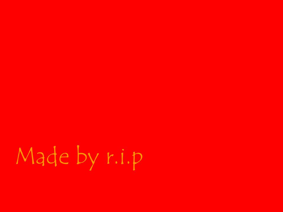 Made by r.i.p