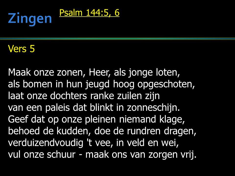 Vers 5 Maak onze zonen, Heer, als jonge loten, als bomen in hun jeugd hoog opgeschoten, laat onze dochters ranke zuilen zijn van een paleis dat blinkt in zonneschijn.