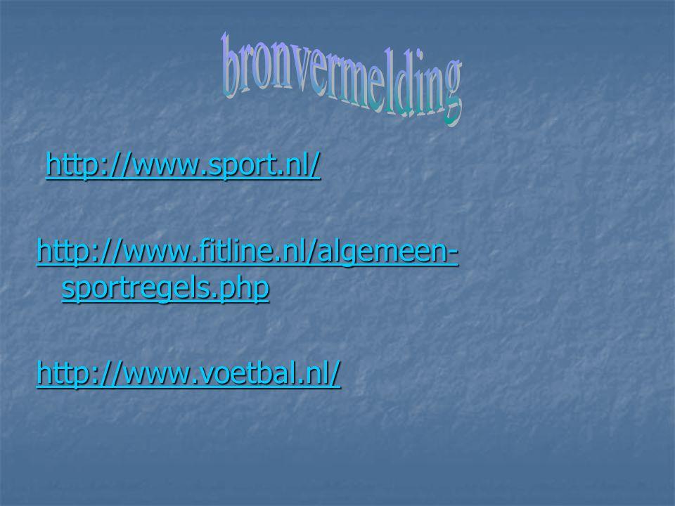 http://www.sport.nl/ http://www.sport.nl/http://www.sport.nl/ http://www.fitline.nl/algemeen- sportregels.php http://www.fitline.nl/algemeen- sportreg