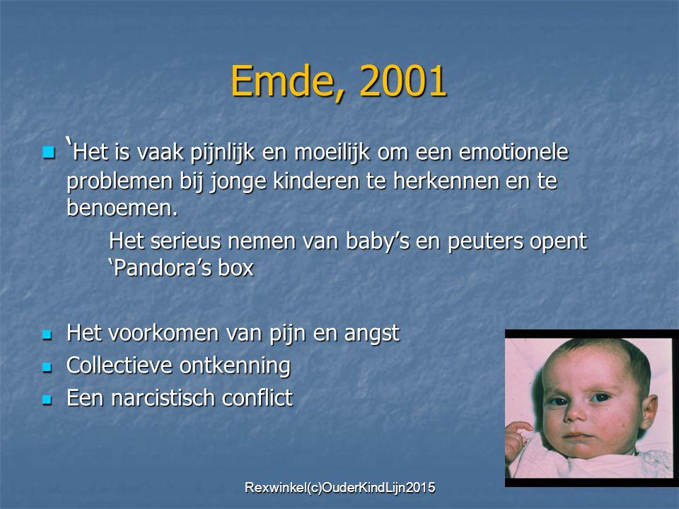 Emde, 2001 ' Het is vaak pijnlijk en moeilijk om een emotionele problemen bij jonge kinderen te herkennen en te benoemen. ' Het is vaak pijnlijk en mo